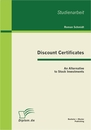 Titel: Discount Certificates: An Alternative to Stock Investments