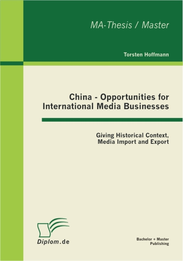 Titel: China - Opportunities for International Media Businesses: Giving Historical Context, Media Import and Export
