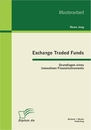 Titel: Exchange Traded Funds: Grundlagen eines innovativen Finanzinstruments