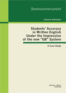 "Titel: Students' Accuracy in Written English Under the Impression of the new ""G8"" System: A Case Study"