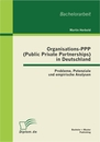 Titel: Organisations-PPP (Public Private Partnerships) in Deutschland: Probleme, Potenziale und empirische Analysen