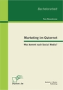 Titel: Marketing im Outernet: Was kommt nach Social Media?
