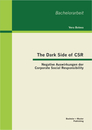 Titel: The Dark Side of CSR: Negative Auswirkungen der Corporate Social Responsibility