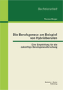 Titel: Die Berufsgenese am Beispiel von Hybridberufen: Eine Empfehlung für die zukünftige Berufsgeneseforschung