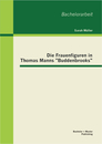 "Titel: Die Frauenfiguren in Thomas Manns ""Buddenbrooks"""