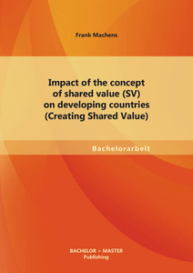 Titel: Impact of the concept of shared value (SV) on developing countries (Creating Shared Value)