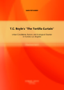 "Titel: T.C. Boyle's ""The Tortilla Curtain"": Urban Conditions, Racism, and Ecological Disaster in Fortress Los Angeles"