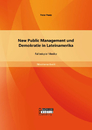 Titel: New Public Management und Demokratie in Lateinamerika: Fallbeispiel Mexiko