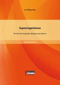 Titel: Superorganismus: It's the end of graphic design as we know it