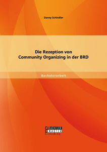 Titel: Die Rezeption von Community Organizing in der BRD