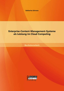 Titel: Enterprise-Content-Management-Systeme als Leistung im Cloud Computing