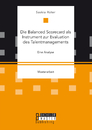 Titel: Die Balanced Scorecard als Instrument zur Evaluation des Talentmanagements