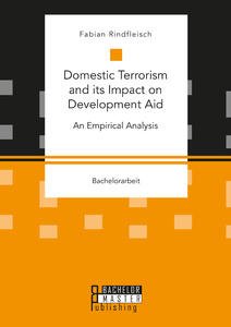 Titel: Domestic Terrorism and its Impact on Development Aid