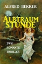 Titel: Albtraumstunde: Zwei Romantic Thriller