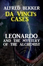 Titel: Leonardo and the Mystery of the Alchemist: Da Vinci's Cases #3