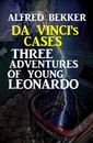 Titel: Da Vinci's Cases: Three Adventures of Young Leonardo