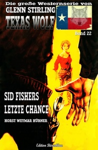 Titel: Texas Wolf #22: Sid Fishers letzte Chance