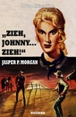 "Titel: ""Zieh, Johnny…Zieh!"""