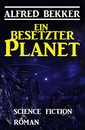 Titel: Ein besetzter Planet: Science Fiction Roman