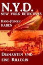 Titel: Diamanten und eine Killerin: N.Y.D. - New York Detectives