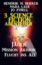 Titel: 3 Science Fiction Abenteuer: Jäger/Mission Akision/Flucht ins All