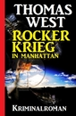 Titel: Rockerkrieg in Manhattan: Kriminalroman