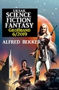 Titel: Uksak Science Fiction Fantasy Großband 6/2019