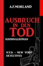 Titel: Ausbruch in den Tod: N.Y.D. – New York Detectives