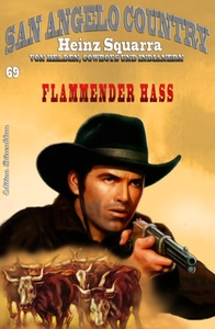 Titel: SAN ANGELO COUNTRY #69: Flammender Hass