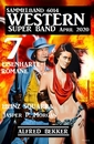 Titel: Western Super Band April 2020 - 7 eisenharte Romane: Sammelband 6014