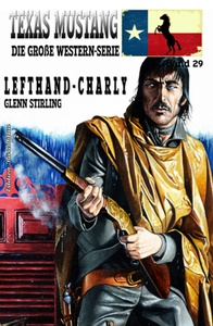 Titel: TEXAS MUSTANG #29: Lefthand-Charly