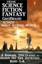 Titel: Uksak Science Fiction Fantasy Großband 4/2020: 4 Romane Timetravel - Reisen mit der Zeitkugel Band 5-8