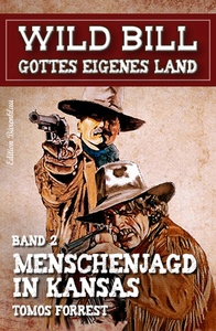 Titel: Wild Bill #2: Menschenjagd in Kansas