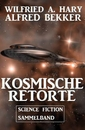 Titel: Kosmische Retorte: Science Fiction Sammelband