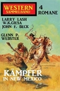 Titel: Kämpfer in New Mexico: Western Sammelband 4 Romane