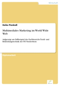 Titel: Multimediales Marketing im World Wide Web