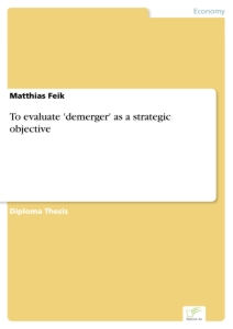 Titel: To evaluate 'demerger' as a strategic objective