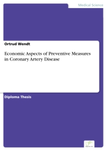 Titel: Economic Aspects of Preventive Measures in Coronary Artery Disease