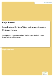 Titel: Interkulturelle Konflikte in internationalen Unternehmen