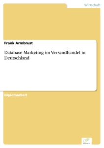 Titel: Database Marketing im Versandhandel in Deutschland