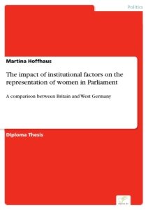 Titel: The impact of institutional factors on the representation of women in Parliament