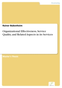 Titel: Organizational Effectiveness, Service Quality, and Related Aspects in its Services