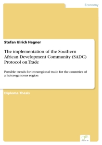 Titel: The implementation of the Southern African Development Community (SADC) Protocol on Trade