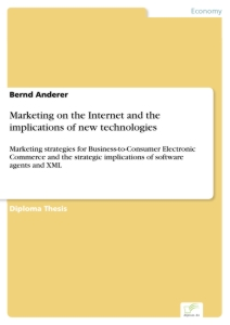 Titel: Marketing on the Internet and the implications of new technologies