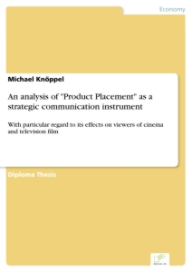 "Titel: An analysis of ""Product Placement"" as a strategic communication instrument"