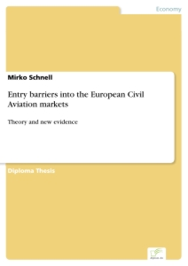 Titel: Entry barriers into the European Civil Aviation markets