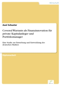 Titel: Covered Warrants als Finanzinnovation für private Kapitalanleger und Portfoliomanager
