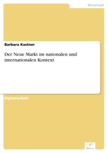 Titel: Der Neue Markt im nationalen und internationalen Kontext