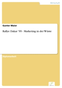 Titel: Rallye Dakar '99 - Marketing in der Wüste