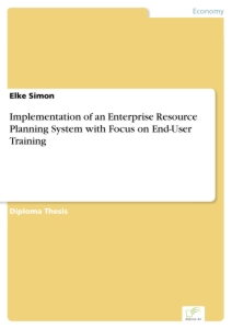 Titel: Implementation of an Enterprise Resource Planning System with Focus on End-User Training